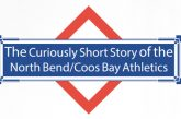 Curiously Short Story of the North Bend/Coos Bay Athletics